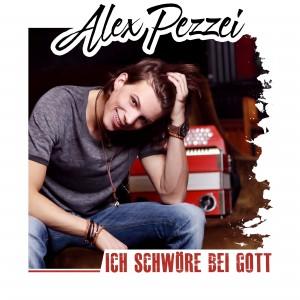 Alex Pezzei - Ich schwöre bei Gott Singlecover v1